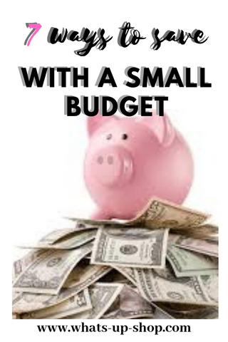7 ways to save with a small budget