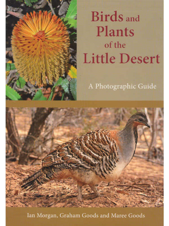 Birds and Plants of the Little Desert - A Photographic Guide