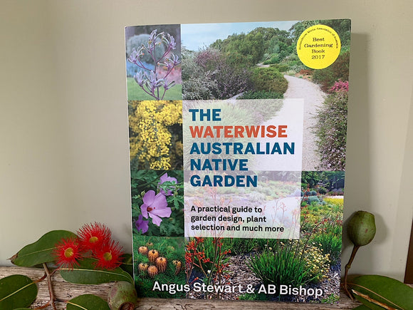 The Waterwise Australian Native Garden - Angus Stewart