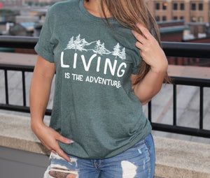 Living is the adventure