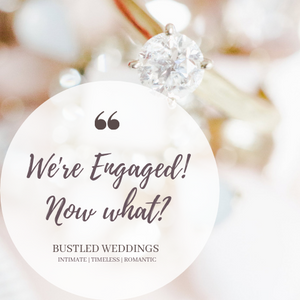 We're Engaged! Now What?