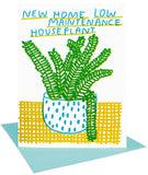 NEW HOME LOW MAINTENANCE PLANT GREETING CARD