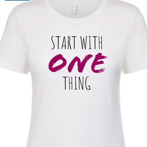 Start with One Thing Women's Tee