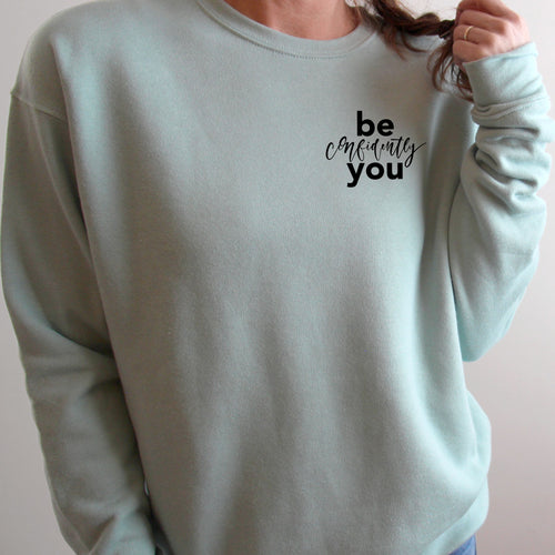 Be Confidently You Sweatshirt