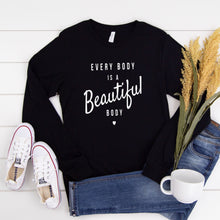 Load image into Gallery viewer, Every Body is a Beautiful Body Adult Long Sleeve Tee
