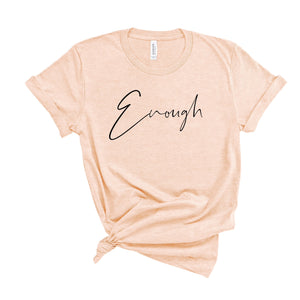 Enough Adult Tee