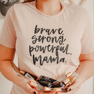 Brave, Strong, Powerful, Mama