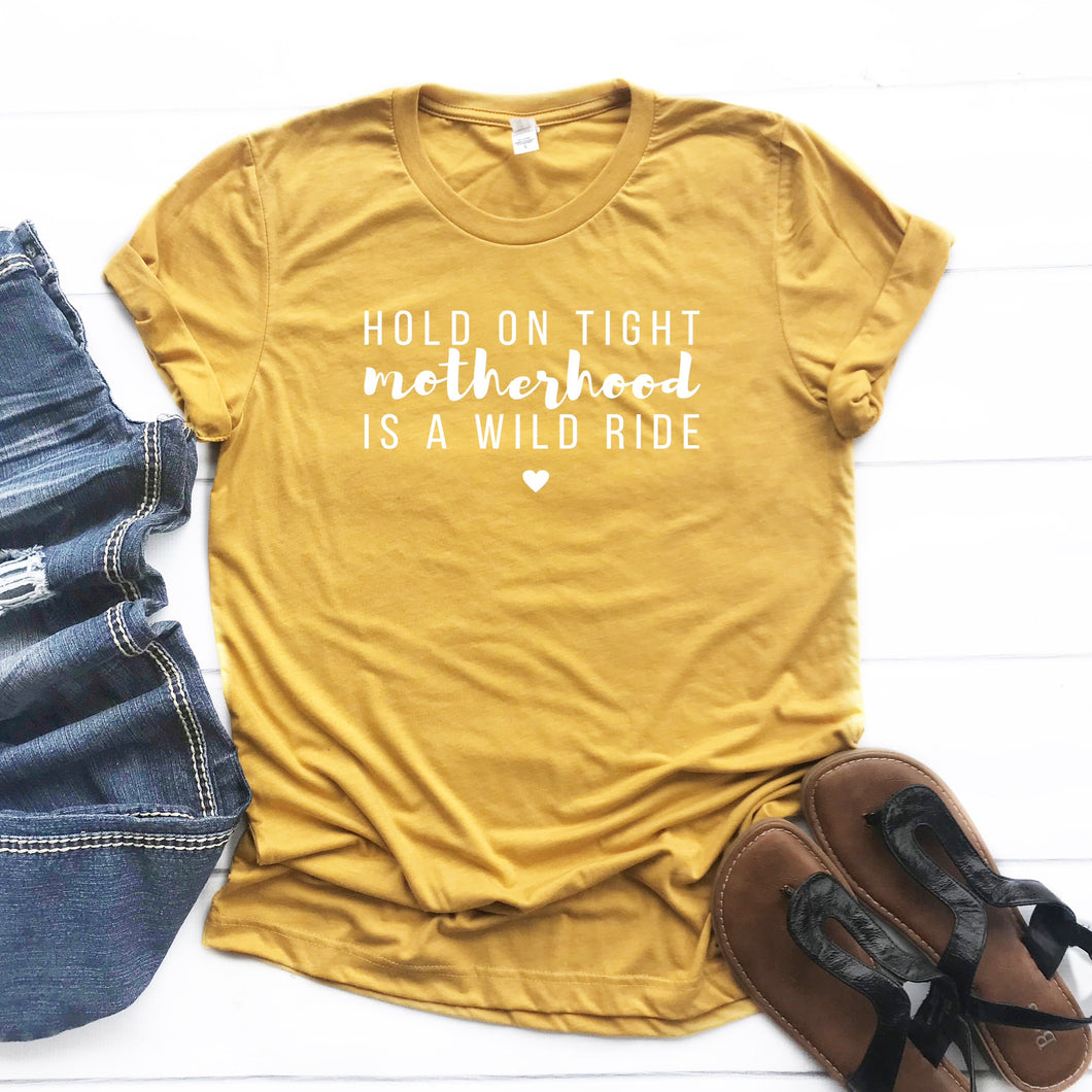 Motherhood is a Wild Ride Tee