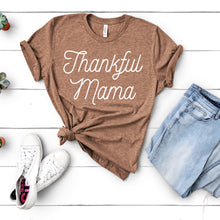 Load image into Gallery viewer, Thankful Mama Tee