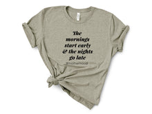Load image into Gallery viewer, Mornings and Late Nights of Motherhood Adult Tee