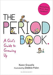 The Period Book: A Girl's Guide to Growing Up by Karen Gravelle