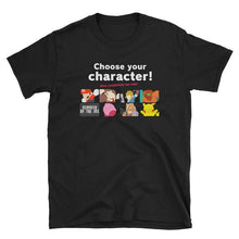 Load image into Gallery viewer, CHOOSE YOUR CHARACTER T-Shirt (Tax Fraud Free Edition)