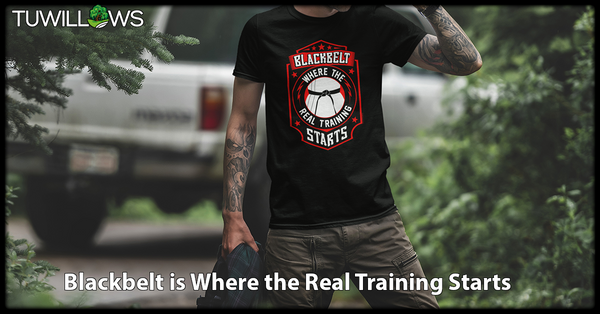 Blackbelt is Where the Real Training Starts - Tshirt