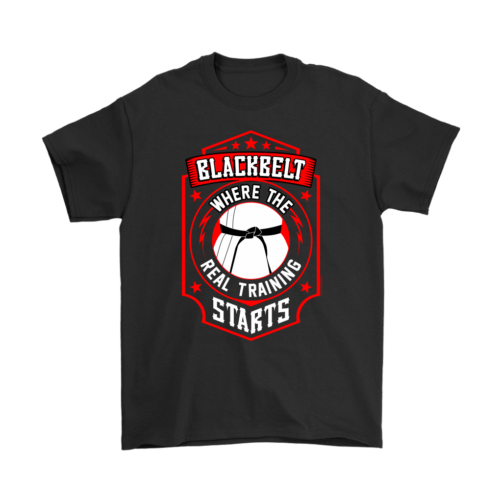 Blackbelt is Where the Real Training Starts - Budo Tshirt Gildan Mens T-Shirt / Black / S T-shirt - TuWillows