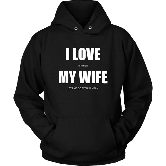 I Love it when My Wife lets me do my Bujinkan - Bujinkan Hoodie S Bujinkan Hoodie - TuWillows