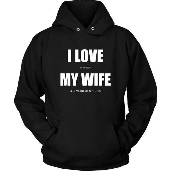 I Love it when My Wife lets me do my Ninjutsu - Ninjutsu Hoodie S Ninja Hoodie - TuWillows