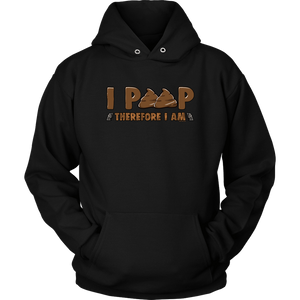 I Poop, Therefore I am - Funny Hoodie S T-shirt - TuWillows