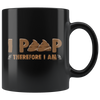 I Poop, Therefore I Am Mug 11 oz I Poop, Therefore I Am Drinkware - TuWillows