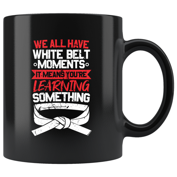 White Belt Moments Black Mug White Belt Moments Drinkware - TuWillows