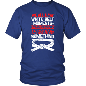 Whitebelt moments - Budo Tshirt District Unisex Shirt / Royal Blue / S T-shirt - TuWillows