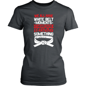 Whitebelt moments - Budo Tshirt & Hoodie District Womens Shirt / Charcoal / XS T-shirt - TuWillows