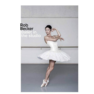 Ballet in the studio - Rob Becker