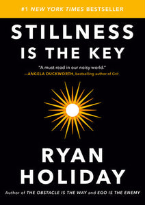 BRE'S BOOKS- Stillness is the Key by Ryan Holiday