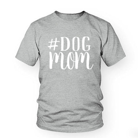 Image of #DOG MOM T-Shirt