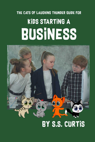 The Cats of Laughing Thunder Guide for Kids Starting a Business