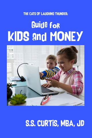 The Cats of Laughing Thunder: Guide for Kids and Money (Nonfiction Book 3)