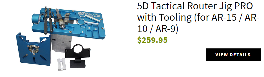 5D Tactical Router Jig PRO with Tooling (for AR-15 / AR-10 / AR-9)