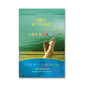 CREATION Health Life Guide #2 - REST