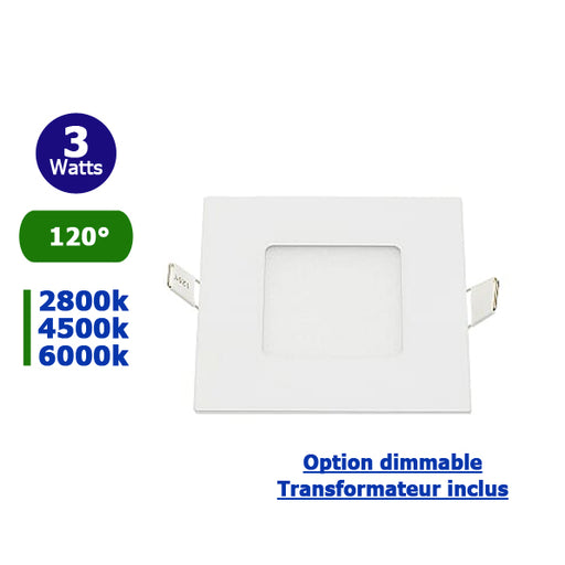 Dalle ultra-plate carré - 3 Watts - Dimensions 85 x 85 x 25 mm - Découpe 75 x 75 mm - Angle 120° - IP20 - Transformateur inclus - Option Dimmable