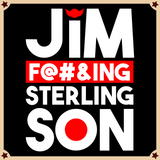 Jim F@#&ING Sterling Son T-Shirt (HD Re-Release)