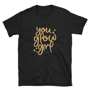 You Glow Girl Short-Sleeve Unisex T-Shirt -  - KiKi Collection