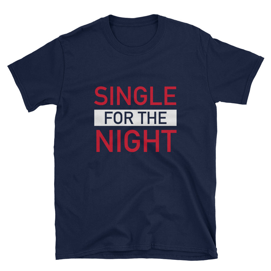 Single for the night unisex t-Shirt -  - KiKi Collection