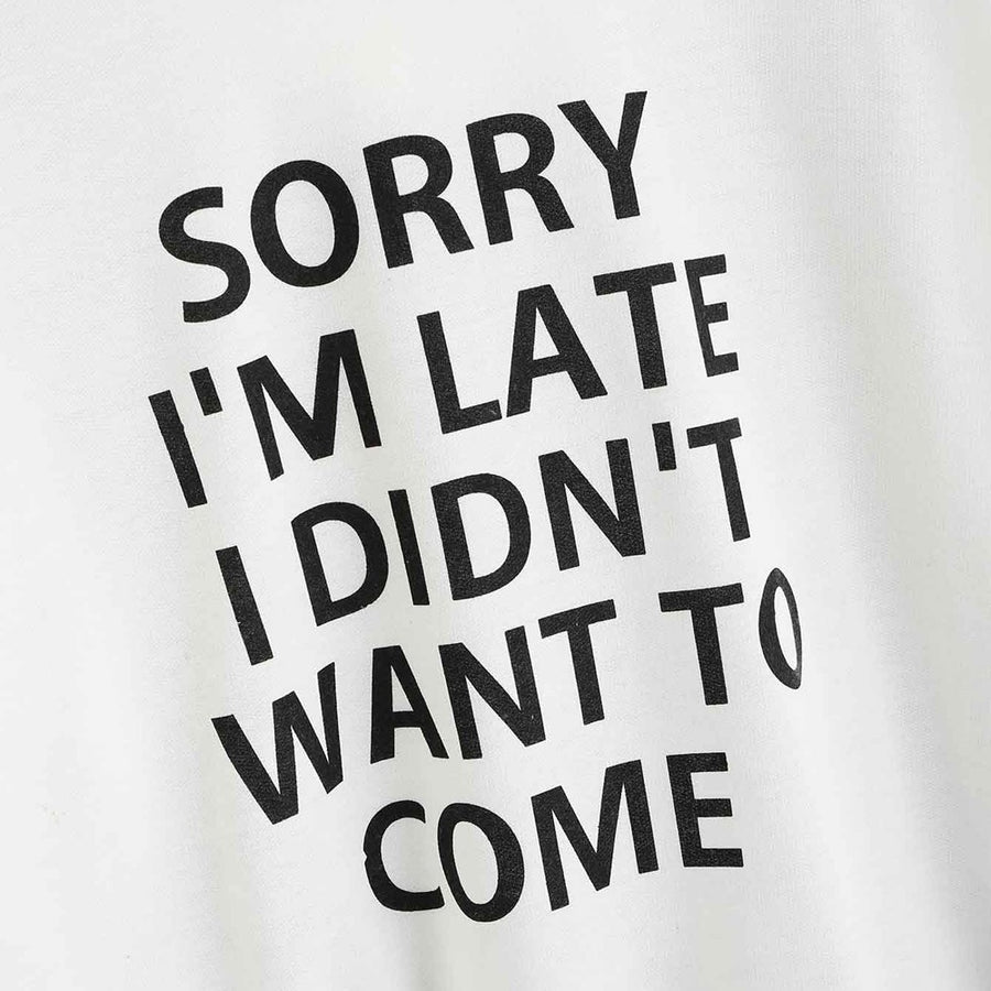 """Sorry I'm Late I Didn't Want To Come"" Womens Hoodie"