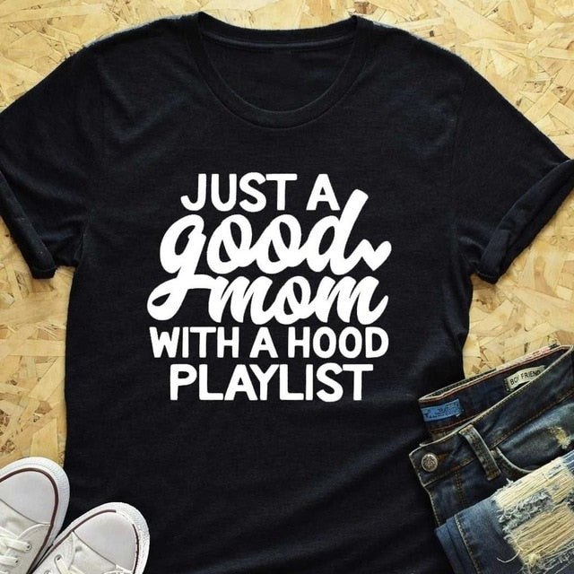 Just a Good Mom with Hood Playlist womens t-shirt