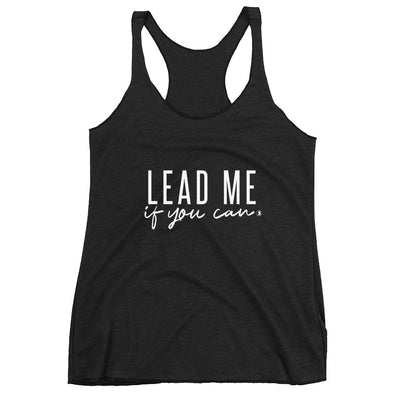 """Lead Me If You Can"" Ladies Tank"