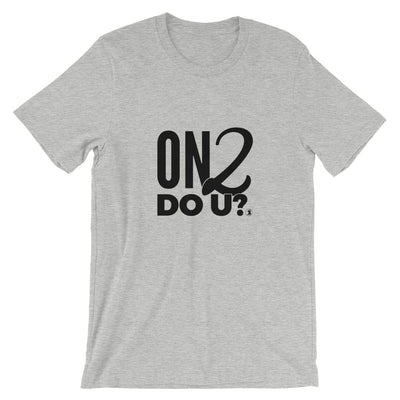 """On2 Do U?"" Men's T-Shirt"