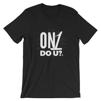 """On1 Do U?"" Men's T-Shirt"