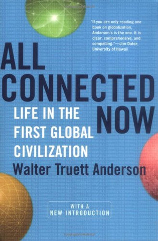 All Connected Now: Life In The First Global Civilization