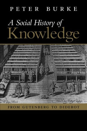 Social History of Knowledge: From Gutenberg to Diderot