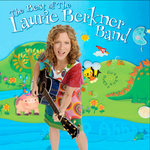 The Best Of The Laurie Berkner Band - Digital Album