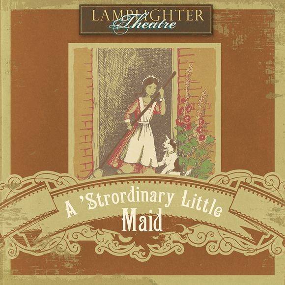 A 'Strordinary Little Maid Lamplighter Theatre