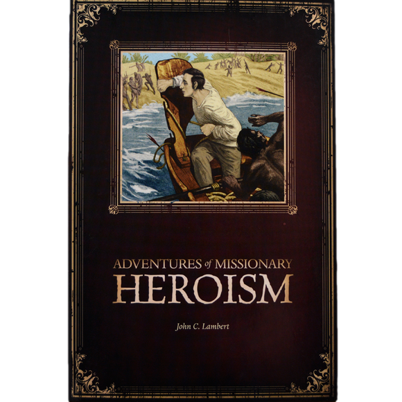 Adventures of Missionary Heroism book