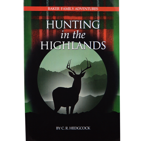 Baker Family Adventures #7 Hunting in the Highlands