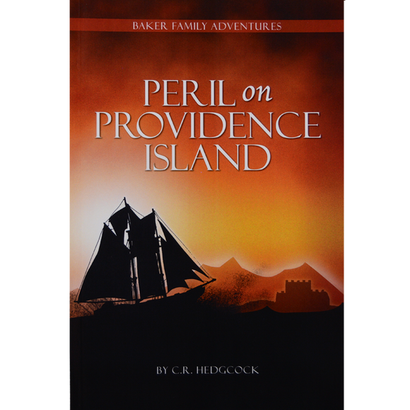 Baker Family Adventures #2 Peril on Providence Island