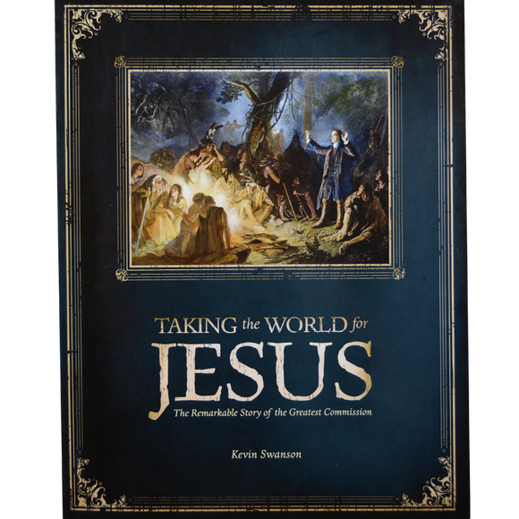 Taking the World for Jesus book - by Kevin Swanson