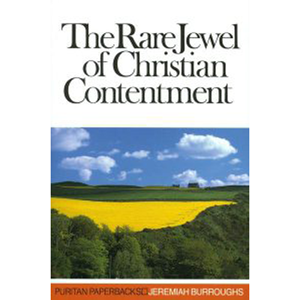 The Rare Jewel of Christian Contentment*